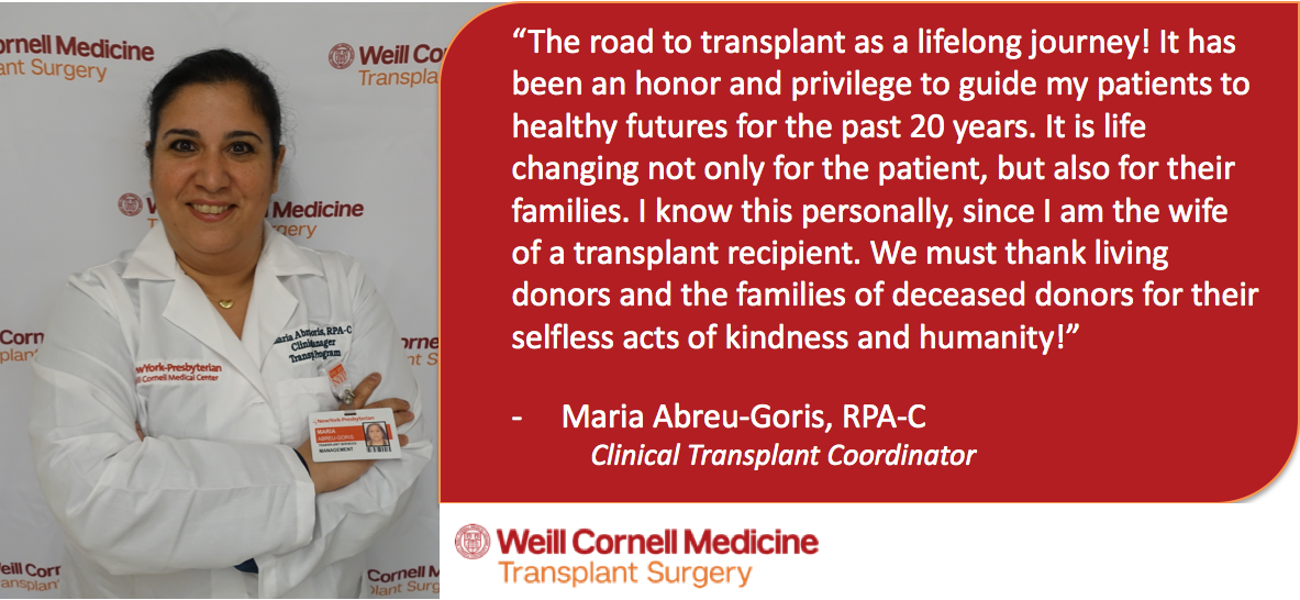 Quote from Maria Abreu-Goris, a clinical transplant coordinator at Weill Cornell Medicine