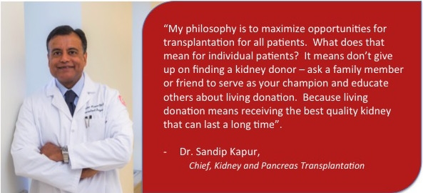 Quote from Dr. Sandip Kapur, chief of Kidney and Pancreas Transplantation